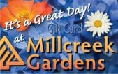 Gift Card for Millcreek Gardenss